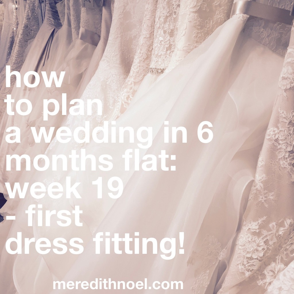 How To Plan A Wedding In 6 Months Flat: Week 19