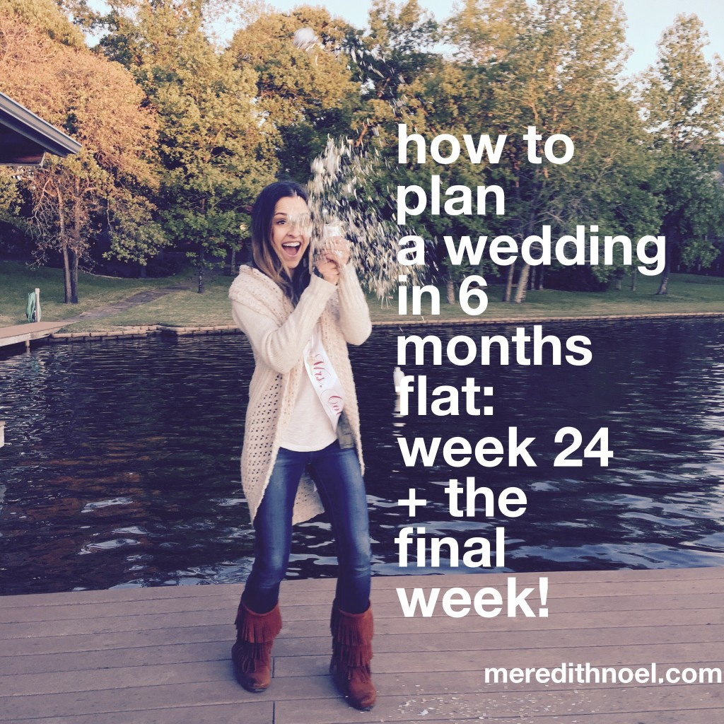 How To Plan A Wedding In 6 Months Flat: Week 24 + The
